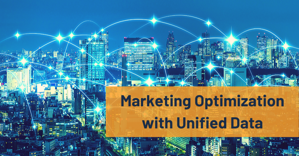 Marketing Optimization with Unified Data